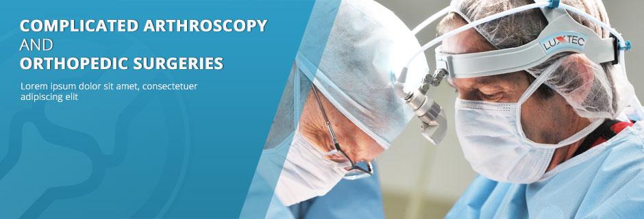 Complicated Arthroscopy & Orthopedic Surgeries