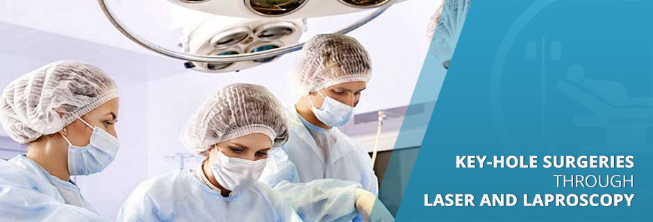 Key-Hole Surgeries through Laser and Laproscopy